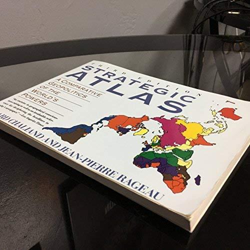 9780062731531: A Strategic Atlas: Comparative Geopolitics of the World's Powers