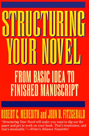 9780062731708: Structuring Your Novel: From Basic Idea to Finished Manuscript