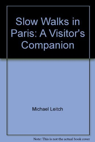 9780062731753: Slow Walks in Paris: A Visitor's Companion