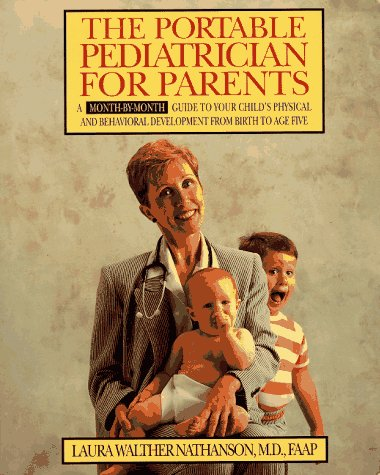 9780062731760: The Portable Pediatrician: A Month-by-month Guide to Your Child's Physical and Behavioural Development from Birth to Age Five