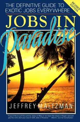 9780062731869: Jobs in Paradise: The Definitive Guide to Exotic Jobs Everywhere