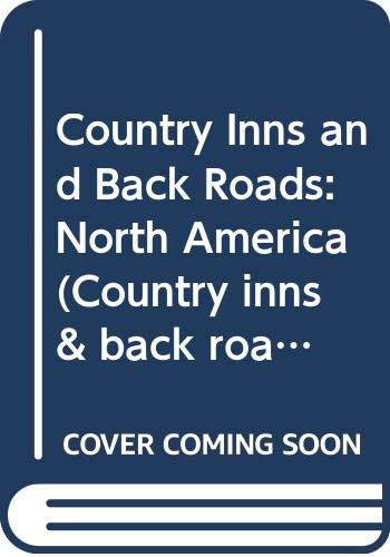 9780062731944: Country Inns and Back Roads: North America (Country Inns and Back Roads)