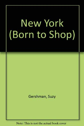 9780062731982: Born to Shop New York: The Bargain Hunter's Guide to Name-Brand and Designer Shopping