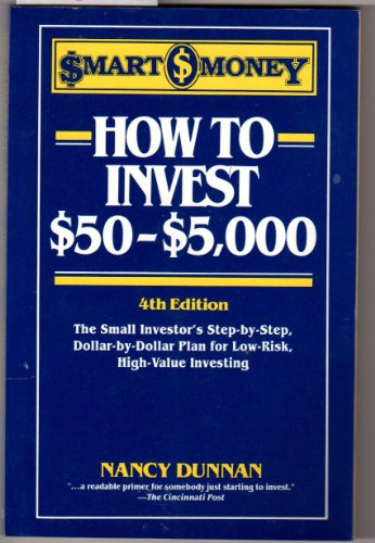 9780062732040: How to Invest $50-$5,000: The Small Investor's Step-By-Step, Dollar-By-Dollar Plan for Low Risk, High Return Investing (Smart Money Series)