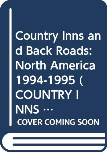 9780062732620: Country Inns and Back Roads: North America 1994-1995