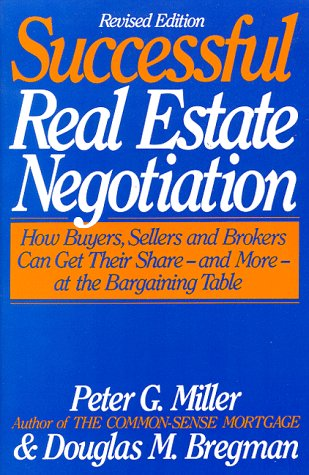9780062732644: The Common-Sense Guide to Successful Real Estate Negotiation: How Buyers, Sellers and Brokers Can Get Their Share--And More--At the Bargaining Table