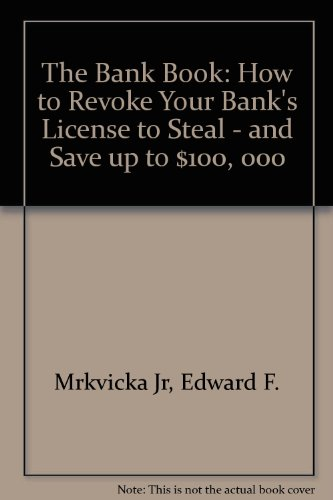 9780062732651: The Bank Book: How to Revoke Your Bank's