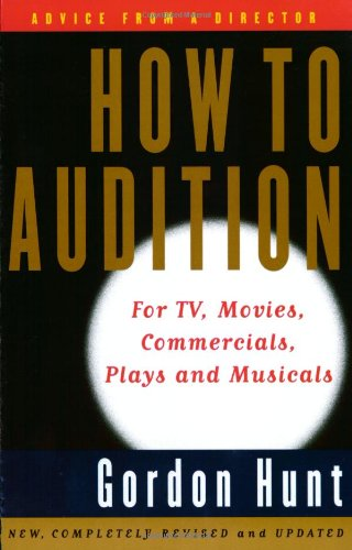 9780062732866: How to Audition: For TV, Movies, Commercials, Plays, and Musicals (2nd Edition)