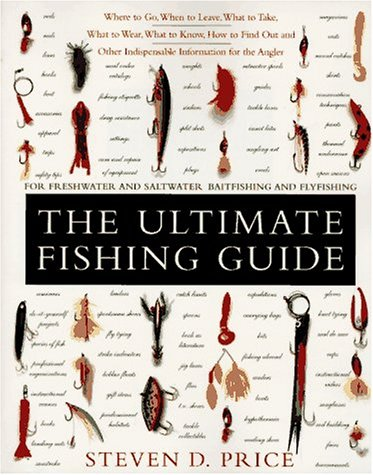 9780062732903: The Ultimate Fishing Guide: For Freshwater and Saltwater Baitfishing and Flyfishing
