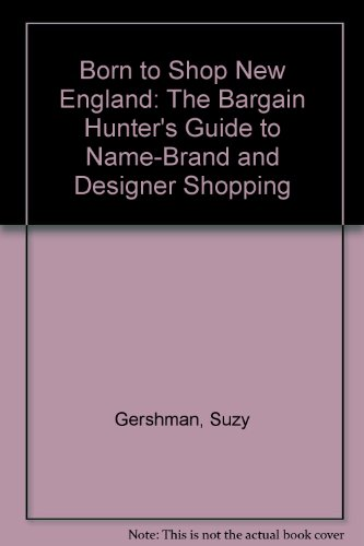 9780062733078: Born to Shop New England: The Bargain Hunter's Guide to Name-Brand and Designer Shopping