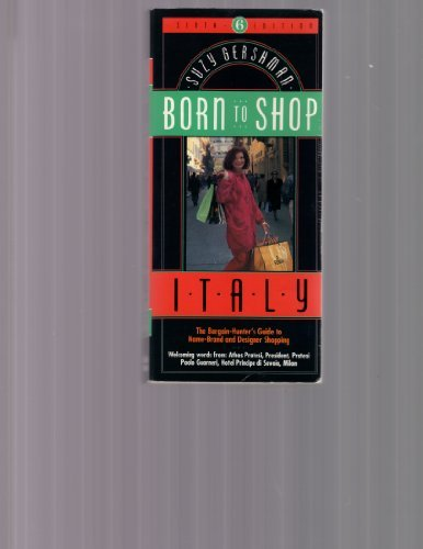 9780062733085: Born to Shop Italy: The Bargain Hunter's Guide to Name-Brand and Designer Shopping (Suzy Gershman's Born to Shop Italy)