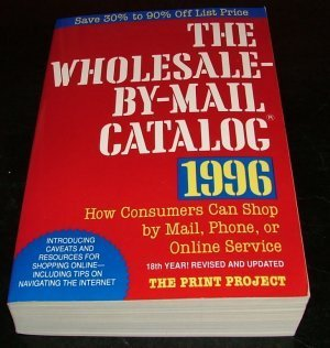 Wholesale-By-Mail Catalog 1996/How Consumers Can Shop by: Print Project