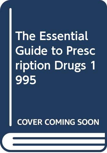 9780062733177: The Essential Guide to Prescription Drugs 1995