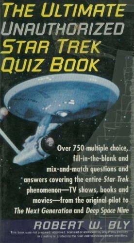 "The Ultimate Unauthorised ""Star Trek"" Quiz Book: Bly, Robert"