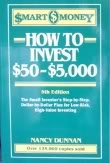 How to Invest $50-$5,000 (Smart Money) (006273329X) by Nancy Dunnan