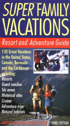 9780062733306: Super Family Vacations, 3rd Edition: Resort and Adventure Guide