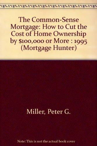 9780062733320: Common Sense Mortgage (MORTGAGE HUNTER)
