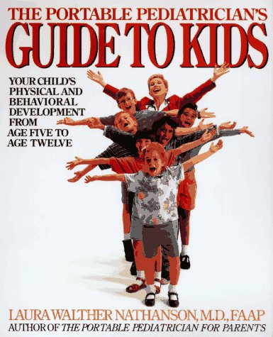 9780062733474: The Portable Pediatrician's Guide to Kids: Your Child's Physical and Behavioral Development from Age 5 to Age 12