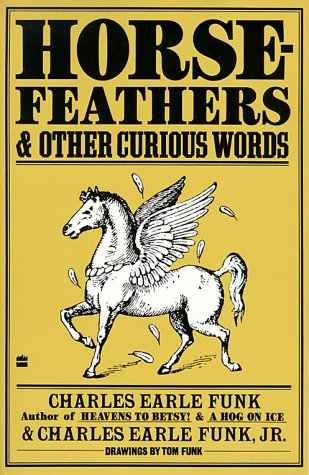 9780062733535: Horsefeathers and Other Curious Words