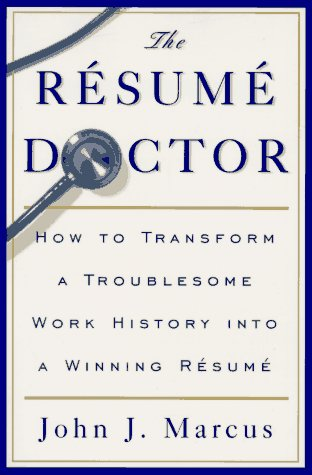 9780062733696: The Resume Doctor: How to Transform a Troublesome Work History into a Winning Resume