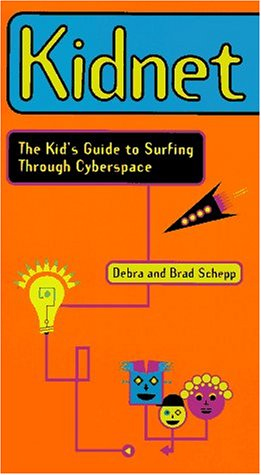 9780062733801: Kidnet: The Kid's Guide to Surfing Through Cyberspace