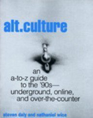 9780062733832: Alt. Culture: An A-To-Z Guide to the '90S-Underground, Online, and Over-The-Counter