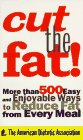 9780062733917: Cut The Fat!: More Than 500 Easy and Enjoyable Ways to Reduce Fat From Every Meal