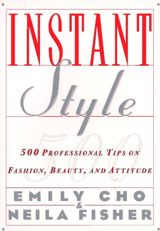 9780062733993: Instant Style: 500 Professional Tips on Fashion, Beauty, & Attitude
