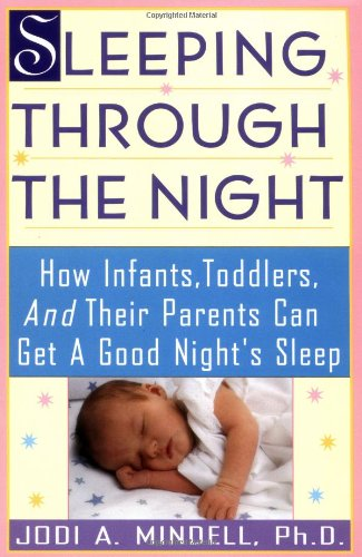 9780062734099: Sleeping Through the Night: How Infants, Toddlers, and Their Parents Can Get a Good Night's Sleep