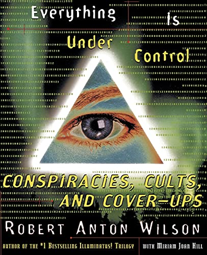 9780062734174: Everything Is Under Control: Conspiracies, Cults, and Cover-ups