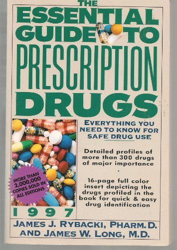 9780062734297: The Essential Guide to Prescription Drugs 1997: Everything You Need to Know for Safe Drug Use (Serial)