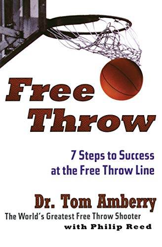 9780062734341: Free Throw: 7 Steps to Success at the Free Throw Line