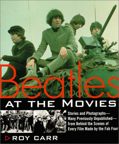 9780062734372: Beatles at the Movies: Stories and Photographs From Behind the Scenes at All Five Films MAde by Unpub..