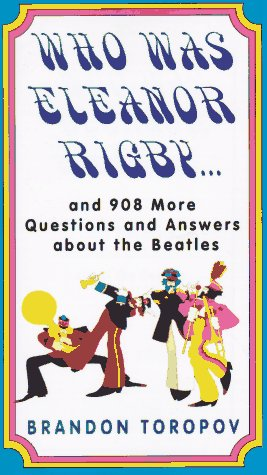 9780062734426: Who Was Eleanor Rigby: and 908 More Questions and Answers About The Beatles