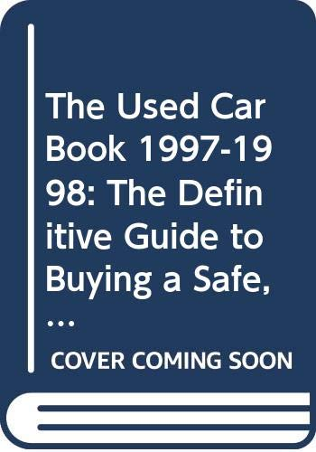 The Used Car Book 1997-1998: The Definitive Guide to Buying a Safe, Reliable, and Economical Used Car (9780062734525) by Jack Gillis; Scott Beatty; Karen Fierst