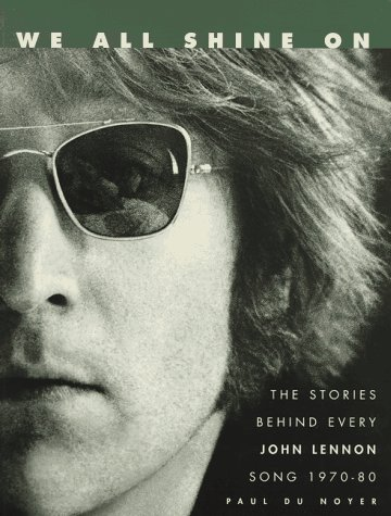 9780062734914: We All Shine on: The Stories Behind Every John Lennon Song : 1970-1980