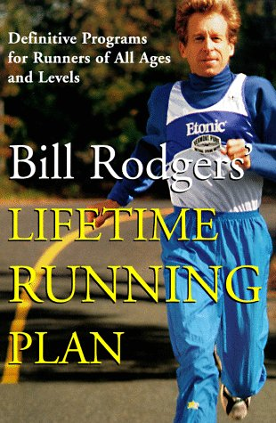 9780062734990: Bill Rodgers' Lifetime Running Plan: Definitive Programs for Runners of All Ages and Levels