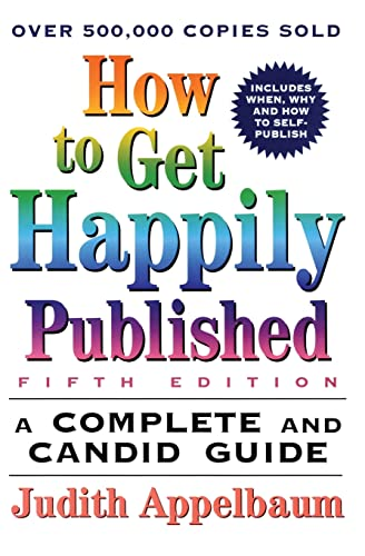 9780062735096: How to Get Happily Published: A Complete and Candid Guide