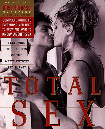 9780062736291: Total Sex: Men's Fitness Magazine's Complete Guide to Everything Men Need to Know and Want to Know About Sex