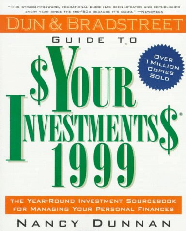 9780062736376: Dun & Bradstreet Guide to Your Investments 1999: The Year-Round Investment Sourcebook for Managing Your Personal Finances (Serial)