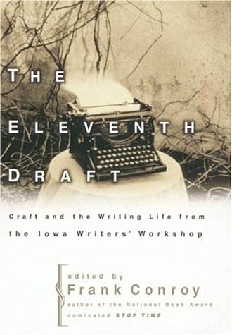 9780062736390: The Eleventh Draft: Craft and the Writing Life from the Iowa Writers' Workshop