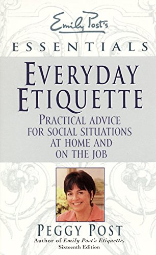 9780062736635: Everyday Etiquette: Practical Advice for Social Situations at Home and on the Job (Emily Post's Essentials)