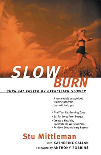 9780062736741: Slow Burn: Burn Fat Faster by Exercising Slower