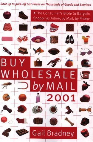 9780062736772: Buy Wholesale by Mail: The Consumer's Bible to Bargain Shopping Online, by Mail, and by Phone (Bargain Buyer's Guide)