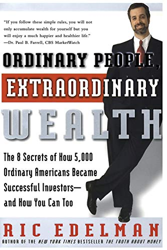 Ordinary People, Extraordinary Wealth: The 8 Secrets: Ric Edelman
