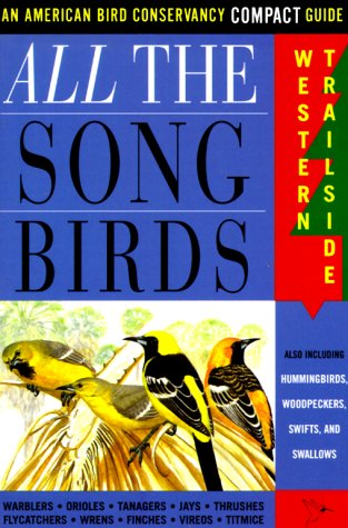 9780062736956: All The Songbirds: Western Trailside (American Bird Conservancy Compact Guide)