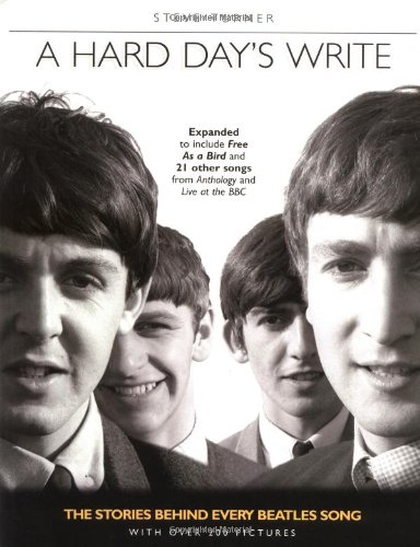 9780062736987: A Hard Day's Write, Revised Edition: The Stories Behind Every Beatles' Song