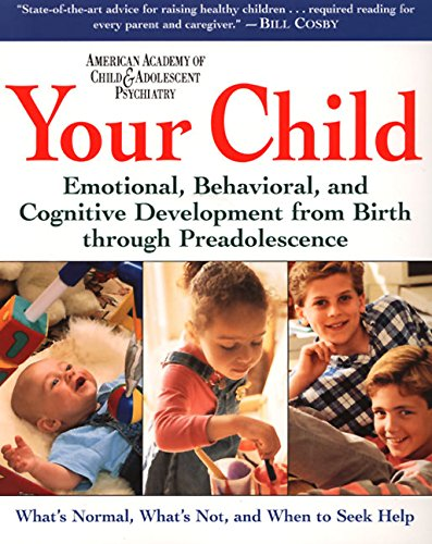 9780062737304: Your Child: Emotional, Behavioral, and Cognitive Development from Birth through Preadolescence