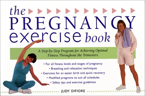 9780062737342: The Pregnancy Exercise Book: A Step-By-Step Program for Achieving Optimal Fitness Throughout the Trimesters (Harperresource Book)