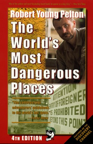 9780062737380: The World's Most Dangerous Places